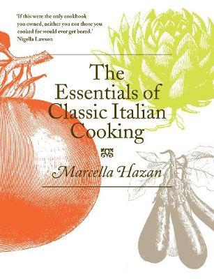 The Essentsials of Italian Cooking by Marzella Hazan