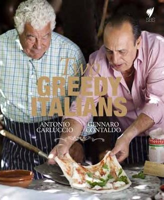 Two Greedy Italians by Antonio Carluccio by Antonio Carluccio and Gennaro Contaldo