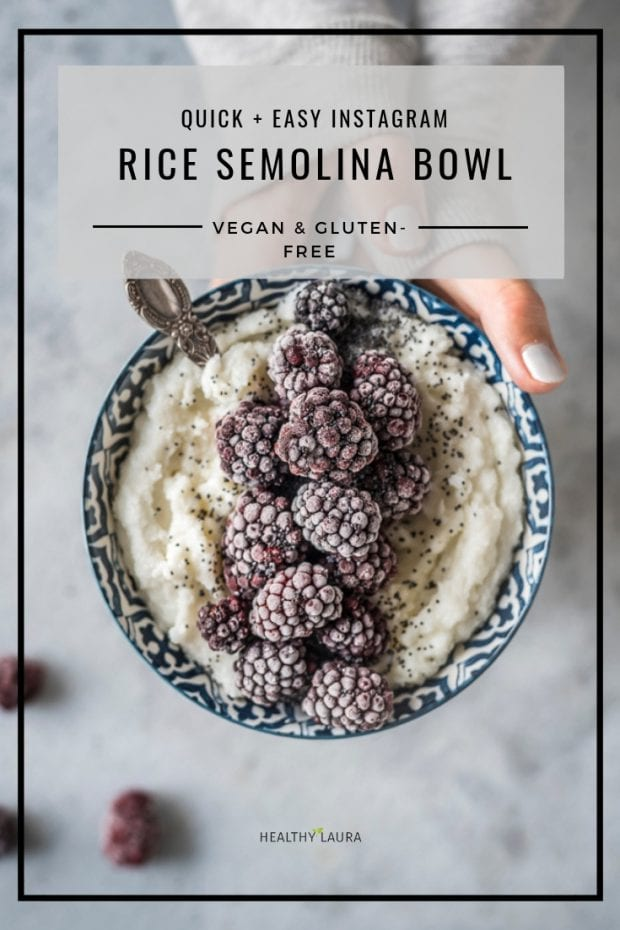 Rice semolina by Healthy Laura Food Photography. HealthyLaura @healthylauracom semolina porridge, vegan breakfast bowl, instagram breakfast bowl recipe, dairy free recipes vegan, quick vegan, gluten free breakfast weight watchers. #vegancomfort #veganbreakfast#veganbowl #instagrambreakfastbowl
