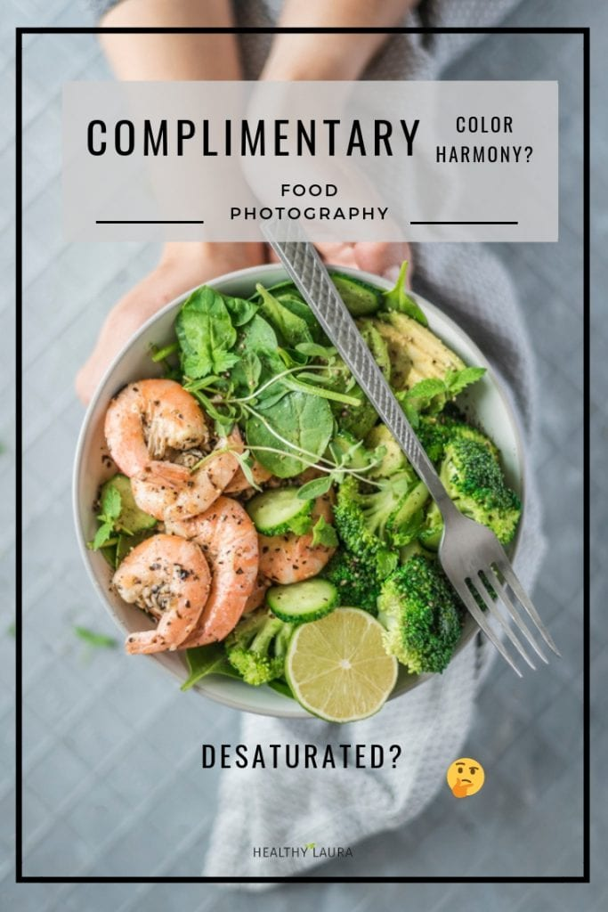 Complimentary Colors Color Harmony by Healthy Laura Food Styling. HealthyLaura @healthylauracom. Food Photography Color Theory food photography HACKS & ideas with color wheel. #foodphotographycolor#foodbloggertips #foodblogideas #foodphotographycolorwheel