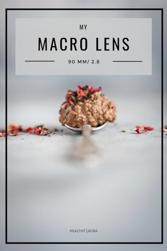 Macro Lens by Healthy Laura Food Photography & Styling. My food blogging and food blog food photography macro lens (90 mm / 2.8) My favorite Tamron macro lens for Nikon or Canon cameras. #foodphotography #foodblogger #foodblog #foodblogging #foodblogtips
