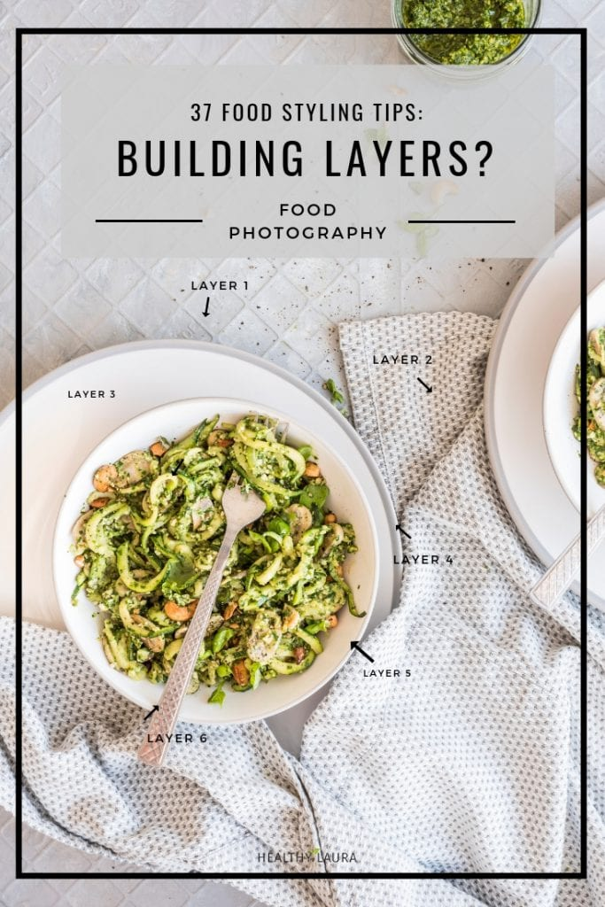 Building layers & food styling tips by by HealthyLaura. @healthylauracom food blogging inspiration, ideas to food blogging inspiration and creative food styling resources, food styling props. Healthy Laura food photography food styling cheats, food styling tricks & food styling hacks for food bloggers to create Instagram food photography. #foodstylingtips #foodphotographytips #foodblogtips #foodblogginghacks #foodblogtips
