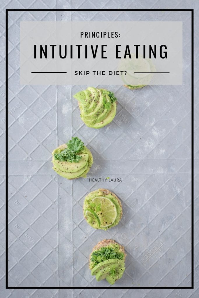 Principles of Intuitive Eating. Intuitive eating blog by Healthy Laura. HealthyLaura @healthylauracom intuitive eating tips, quotes, the keys, anti diet projects, weightloss, guidelines, intuitive eatingprinciples, intuitive eating rules, intuitive eating recipes, intuitive eating get started, intuitive eating ideas, intuitive eating meals, healthy intuitive eating, intuitive eating peace, what is intuitive eating, intuitive eating questions, intuitive eating people.