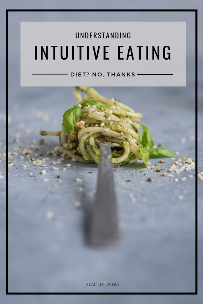 Understanding Intuitive Eating. Healthy Laura intuitive eating blog. HealthyLaura @healthylauracom intuitive eating tips, quotes, the keys, anti diet projects, weightloss, worksheets, intuitive eatingprinciples, intuitive eating journal, intuitive eating recipes, intuitive eating inspiration, intuitive eating success, intuitive eating meals, healthy intuitive eating, how intuitive eating, what is intuitive eating, intuitive eating for beginners, intuitive eating motivation.